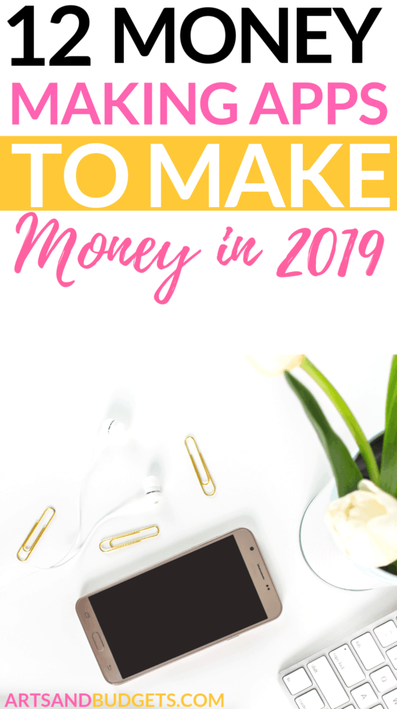12 Money Making Apps That Pay Great In 2019 - Arts and Budgets