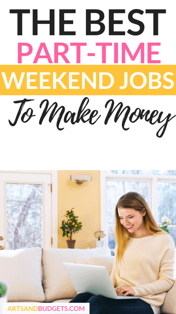 12 Weekend Part-time Jobs That Pay Well - Arts and Budgets